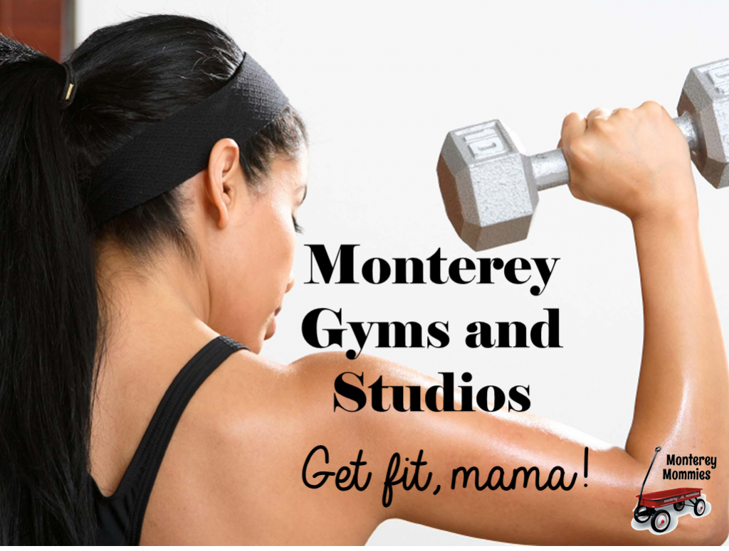 Monterey Area Gyms: Monterey Mommies.com