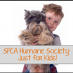 SPCA Humane Society: Just for Kids!