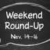 Weekend Round-Up: Nov. 14-16