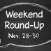 Weekend Round-Up: Nov. 28-30