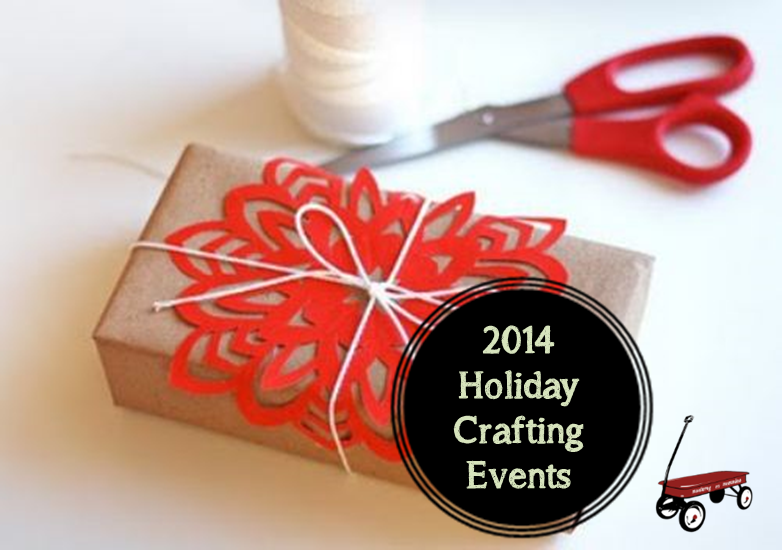 2014 Holiday Crafting Events -MontereyMommies.com