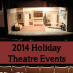 2014 Holiday Theatre Events
