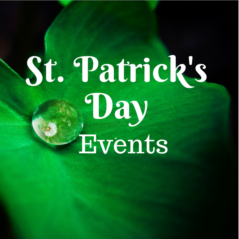 St. Patrick's Day Events -Monterey Mommies