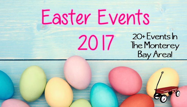 Easter Events Monterey 2017 -Monterey Mommies