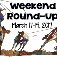 Weekend Round-Up: March 17-19